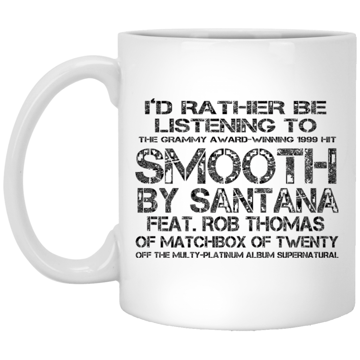 I'd Rather Be Listening To SMOOTH - White Mug