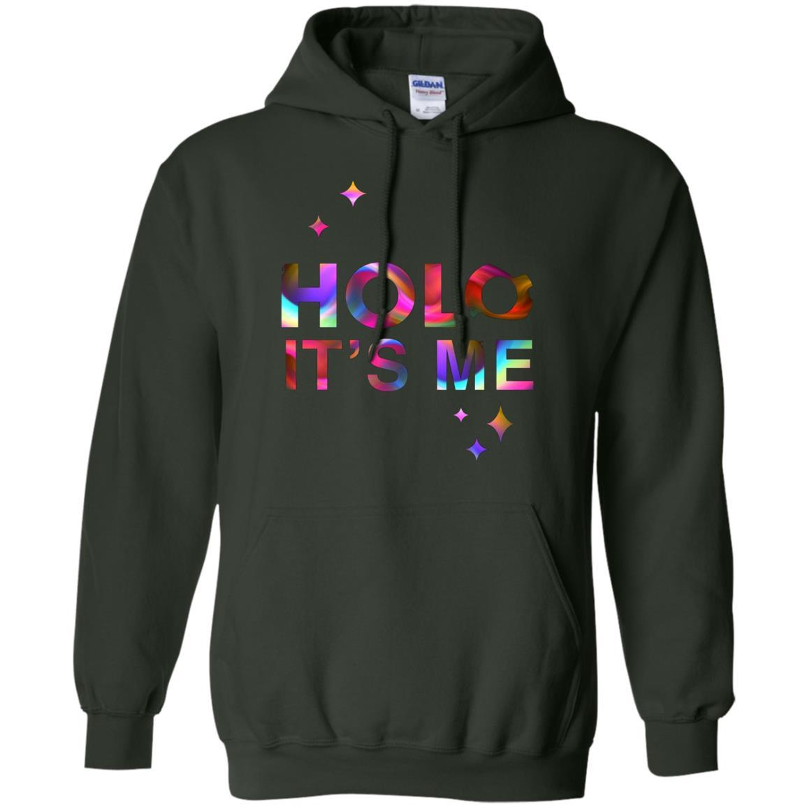 Holo It's Me - Pullover Hoodie Forest Green / 5XL