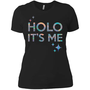 Holo It's Me – Ladies' Boyfriend T-Shirt