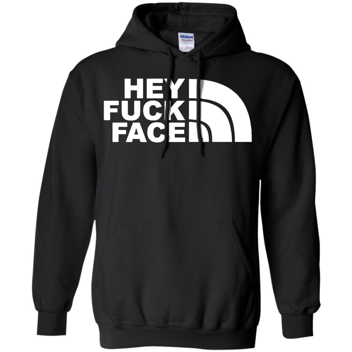HEY FUCK FACE - Pullover Hoodie Black / 5XL