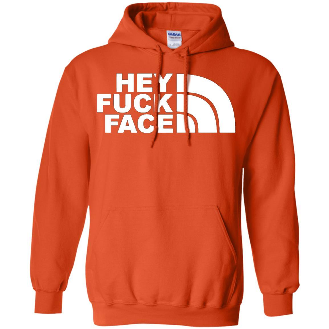 HEY FUCK FACE - Pullover Hoodie Orange / 5XL