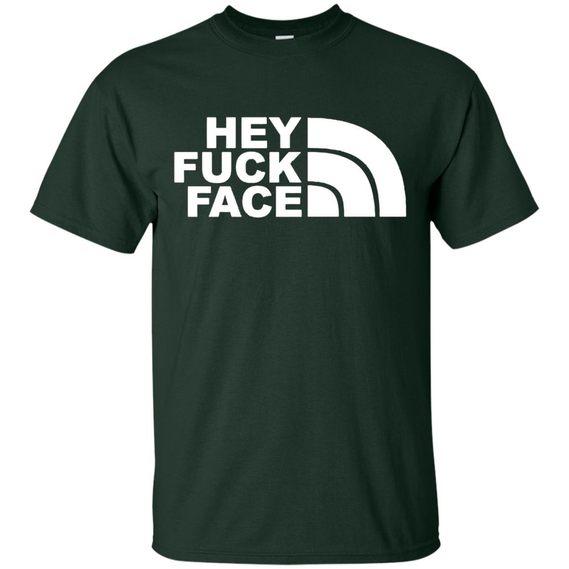 HEY FUCK FACE T-SHIRT Forest / 5XL