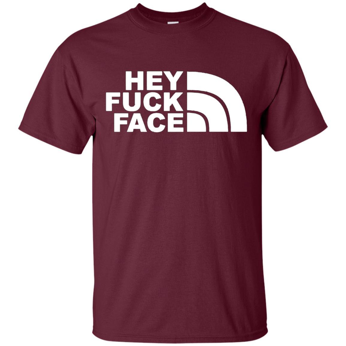 HEY FUCK FACE T-SHIRT Maroon / 5XL