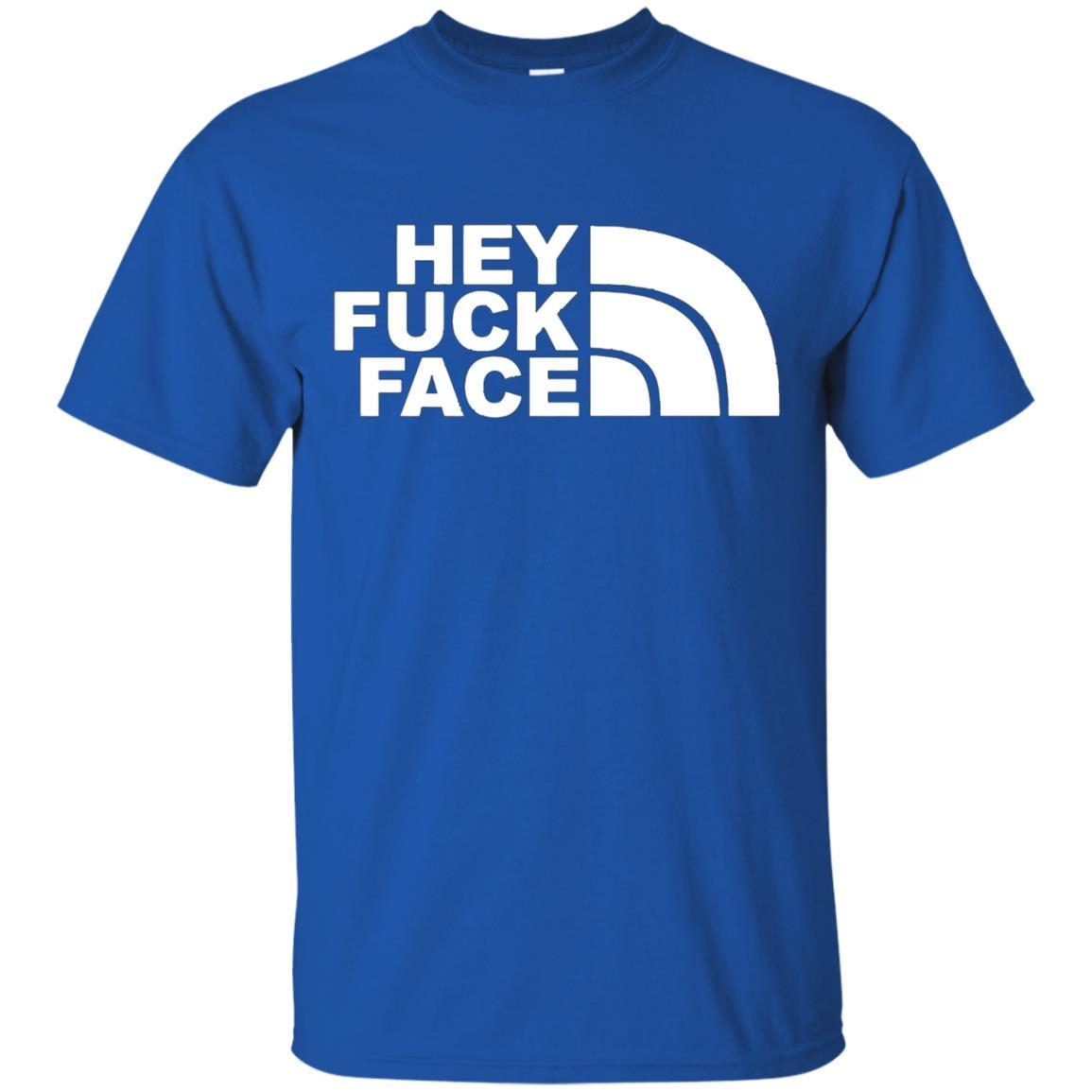 HEY FUCK FACE T-SHIRT Royal / 5XL