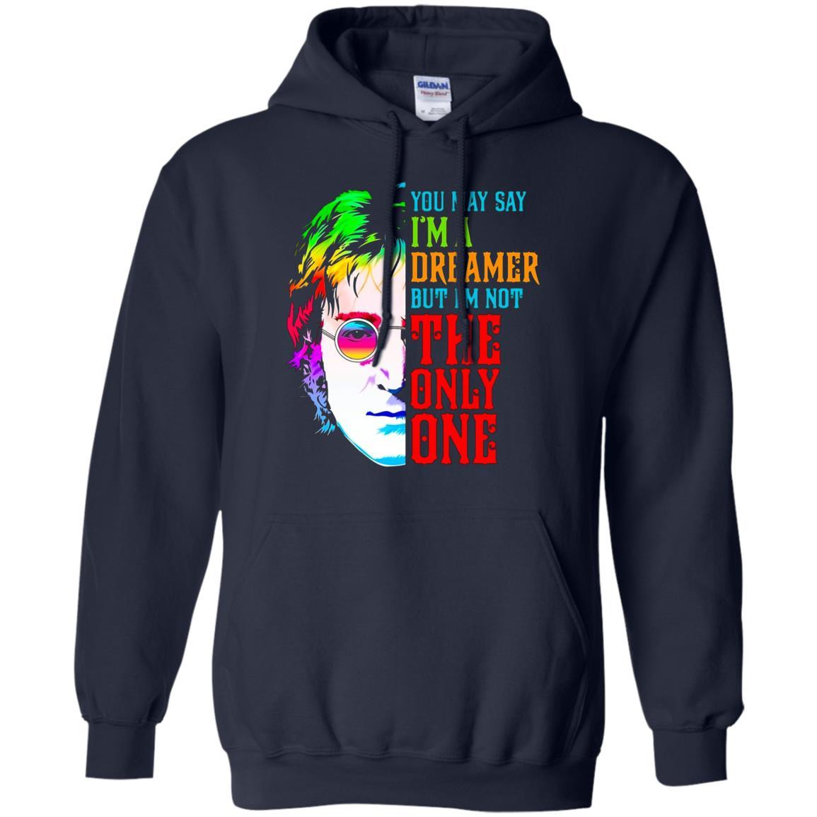 You May Say I'm Dreamer But I'm Not The Only One - Pullover Hoodie Navy / 5XL