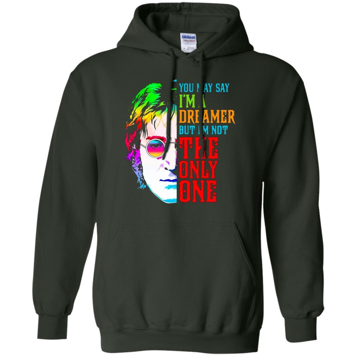 You May Say I'm Dreamer But I'm Not The Only One - Pullover Hoodie Forest Green / 5XL