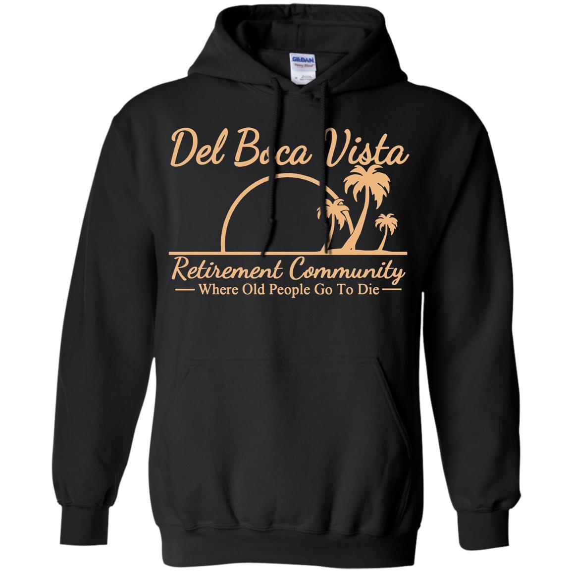 Del Boca Vista - Where old people go to die - Pullover Hoodie Black / 5XL