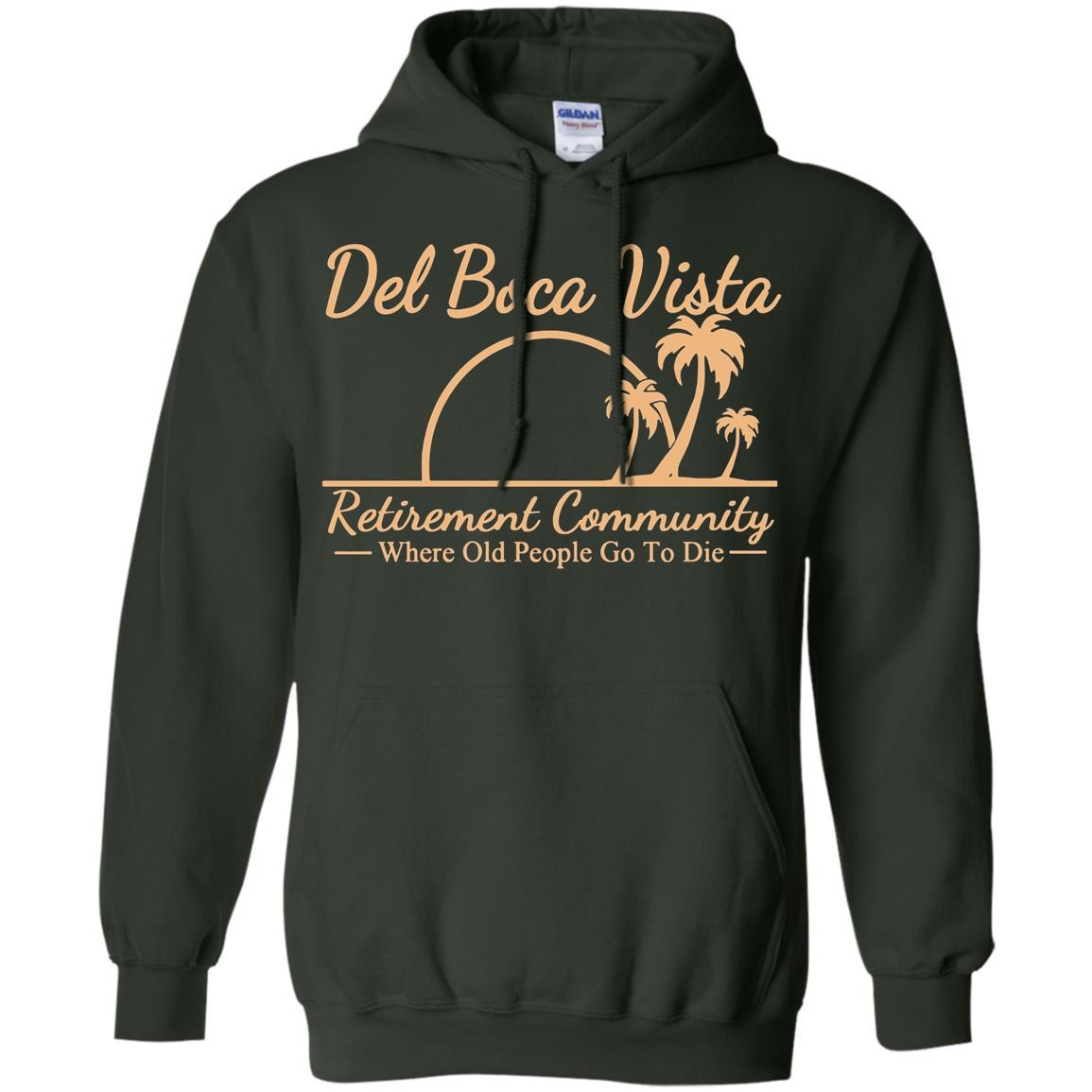 Del Boca Vista - Where old people go to die - Pullover Hoodie Forest Green / 5XL