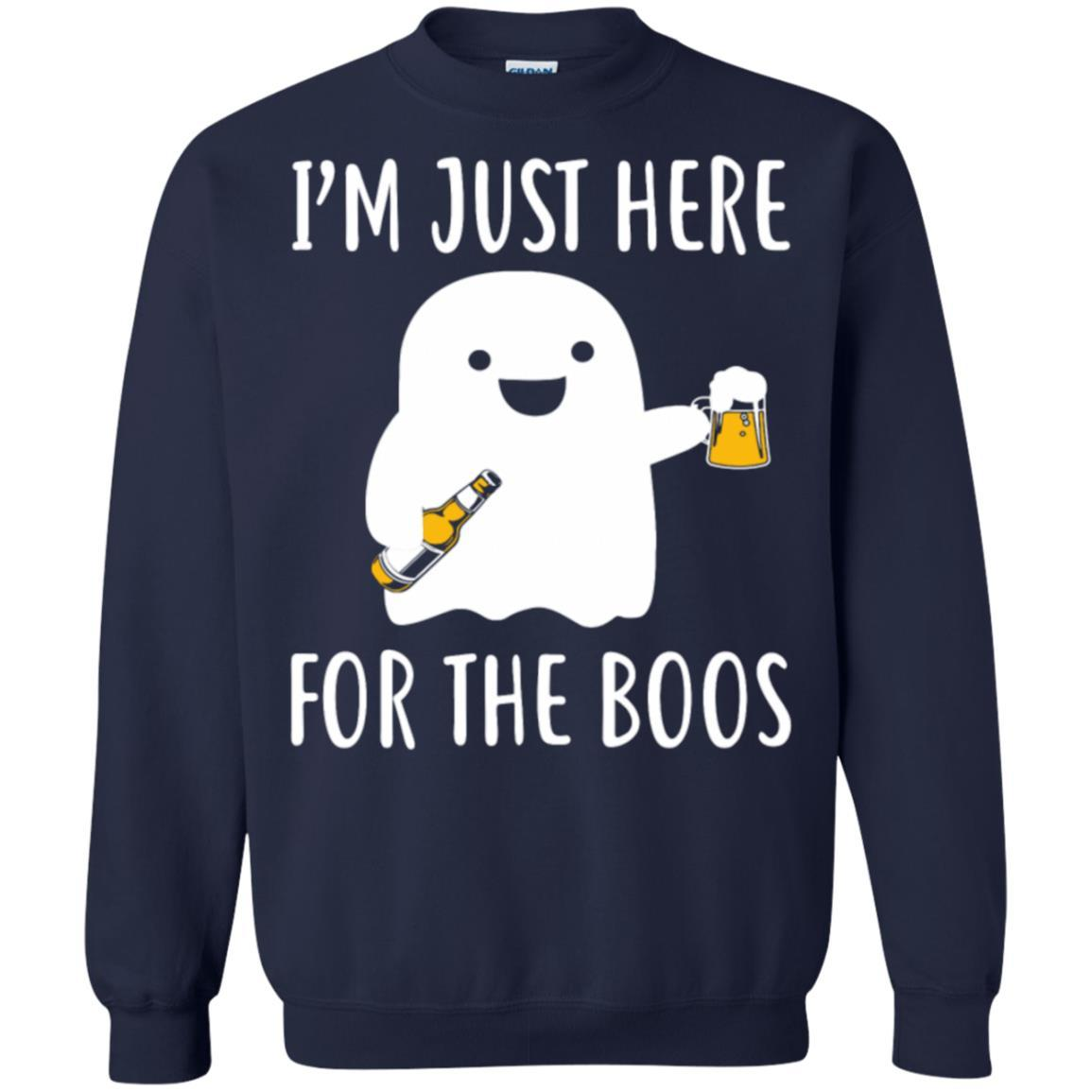 I Am Just Here For The Boos - Pullover Sweatshirt Navy / 5XL