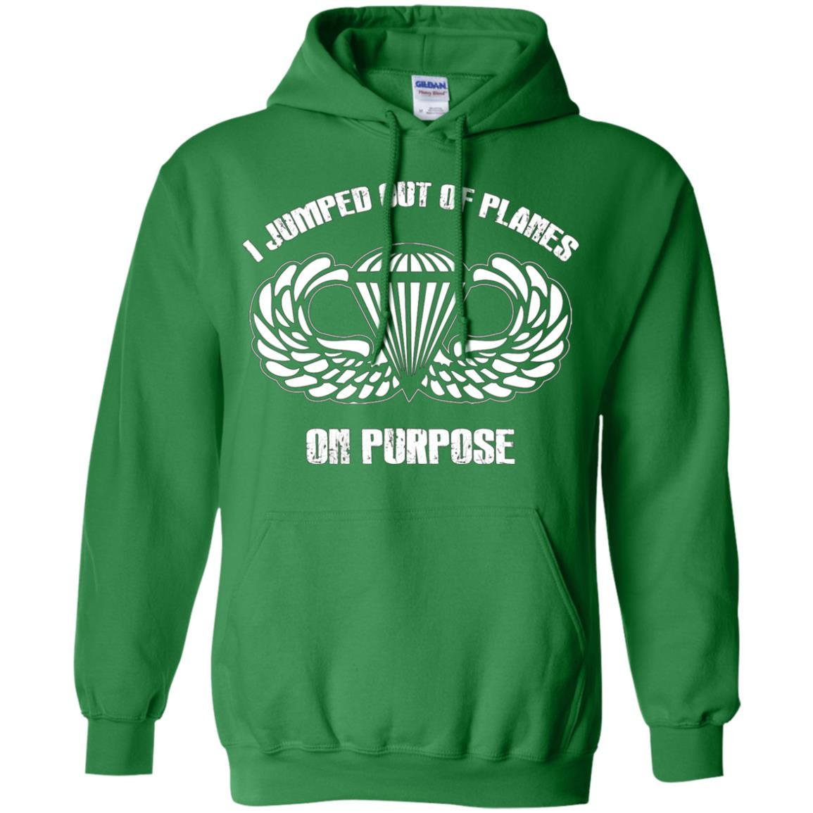 I jumped out of planes on purpose, Airborne - Pullover Hoodie Irish Green / 5XL