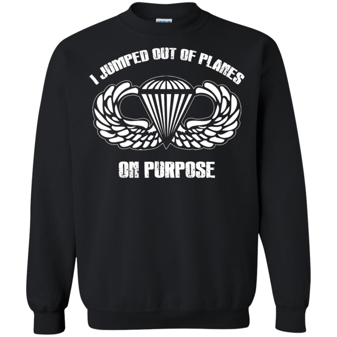 I jumped out of planes on purpose, Airborne - Crewneck Pullover Sweatshirt Black / 5XL