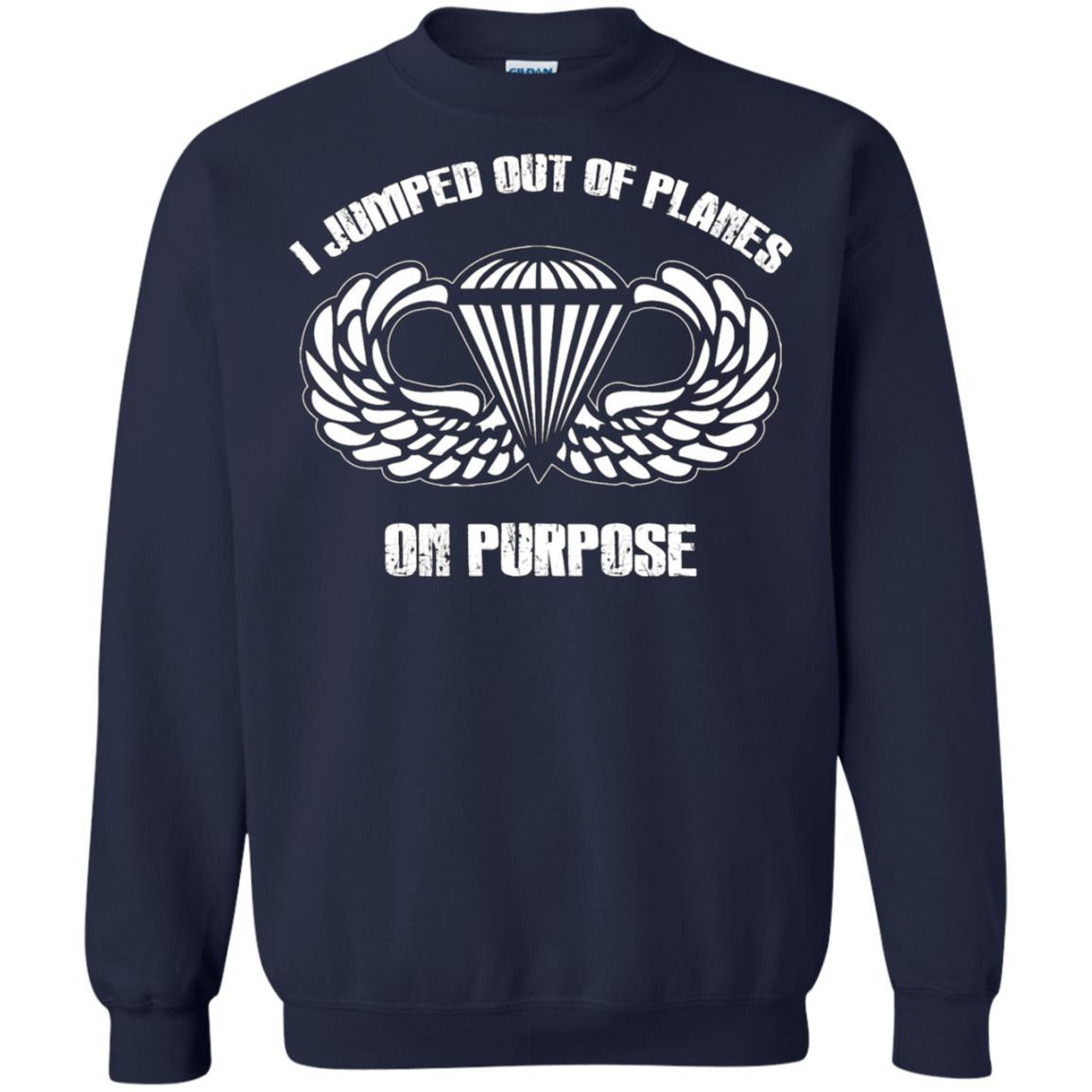 I jumped out of planes on purpose, Airborne - Crewneck Pullover Sweatshirt Navy / 5XL