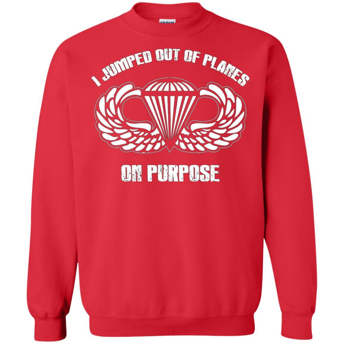 I jumped out of planes on purpose, Airborne - Crewneck Pullover Sweatshirt Red / 5XL