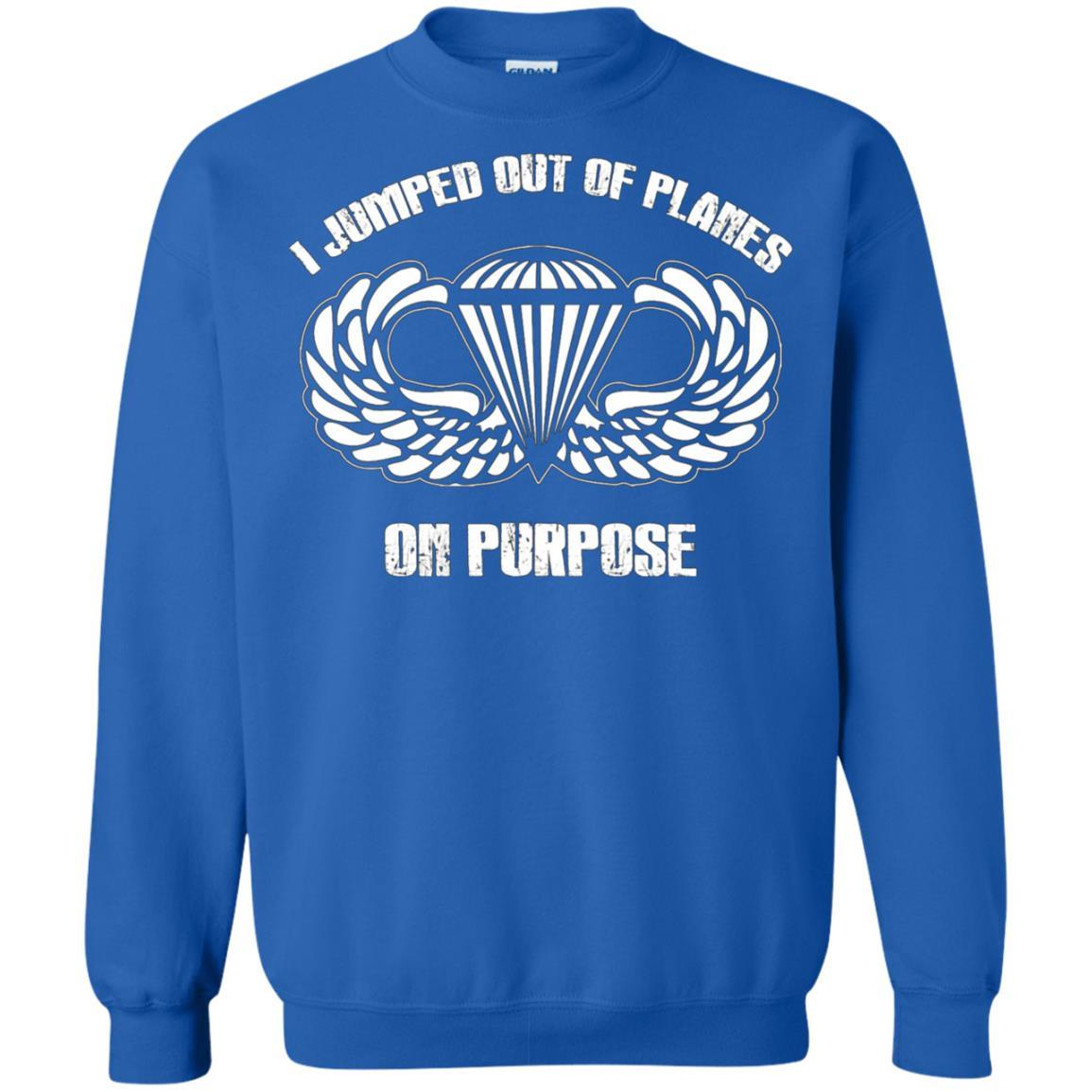 I jumped out of planes on purpose, Airborne - Crewneck Pullover Sweatshirt Royal / 5XL