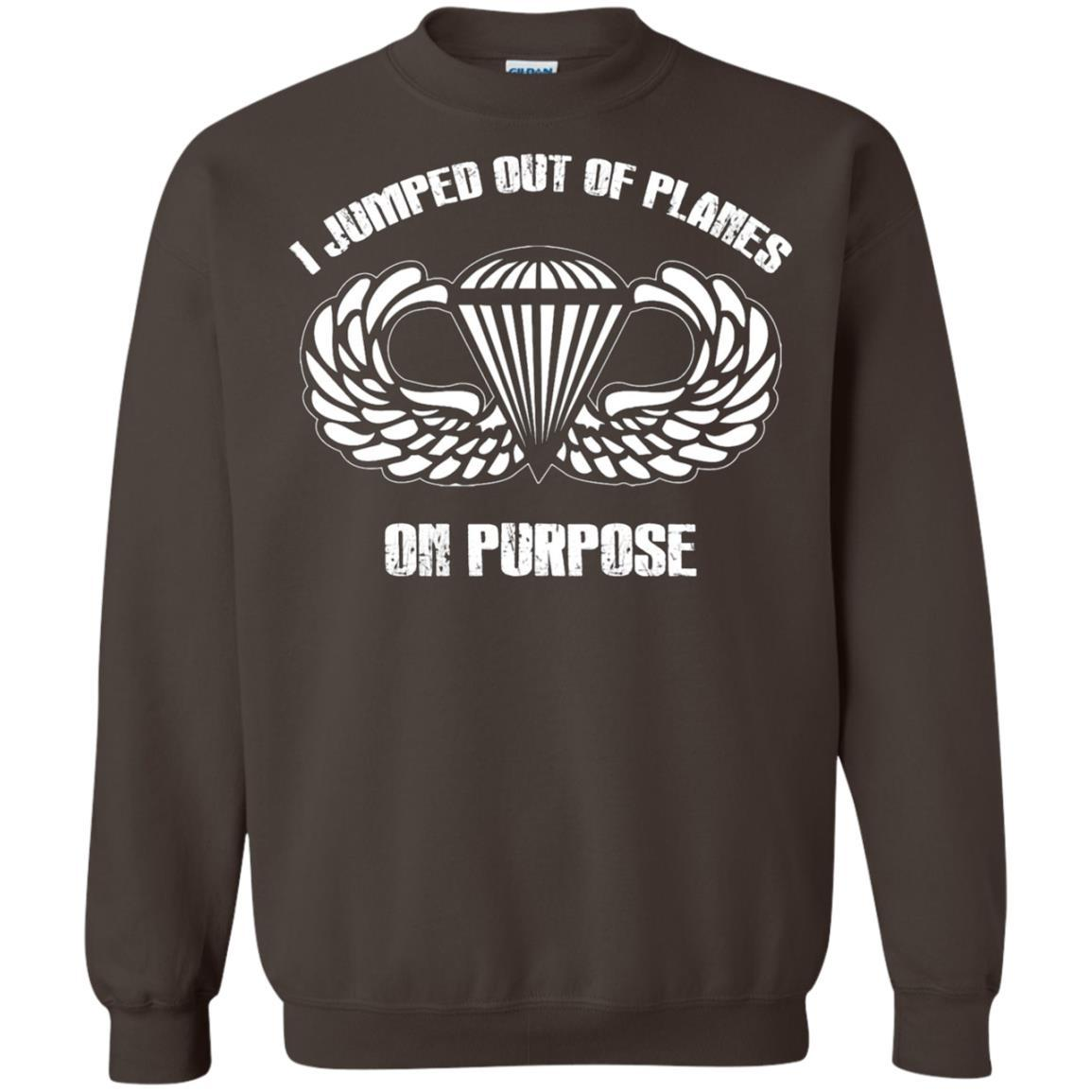 I jumped out of planes on purpose, Airborne - Crewneck Pullover Sweatshirt Dark Chocolate / 5XL
