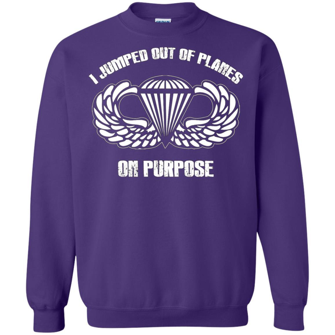 I jumped out of planes on purpose, Airborne - Crewneck Pullover Sweatshirt Purple / 5XL