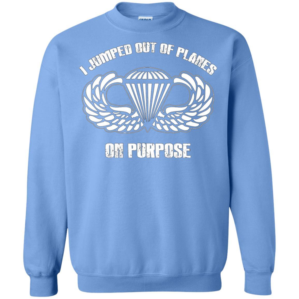 I jumped out of planes on purpose, Airborne - Crewneck Pullover Sweatshirt Carolina Blue / 5XL