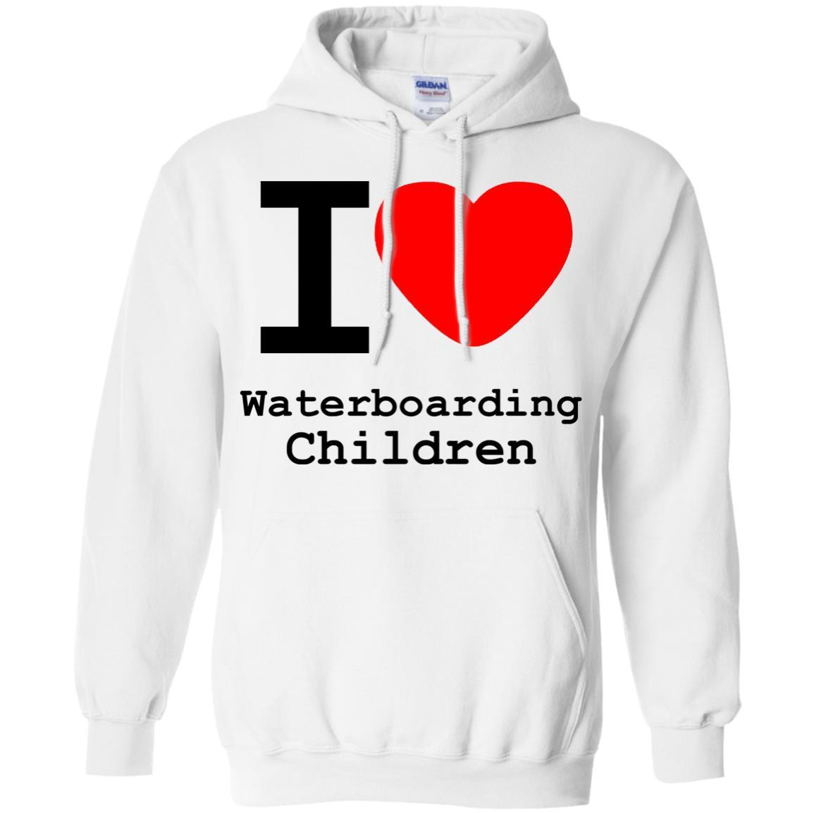 I love Waterboarding Children - Pullover Hoodie White / 5XL