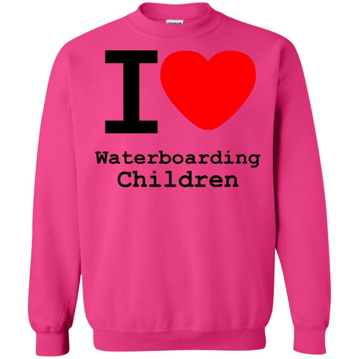 I love Waterboarding Children - Crewneck Pullover Sweatshirt Heliconia / 5XL