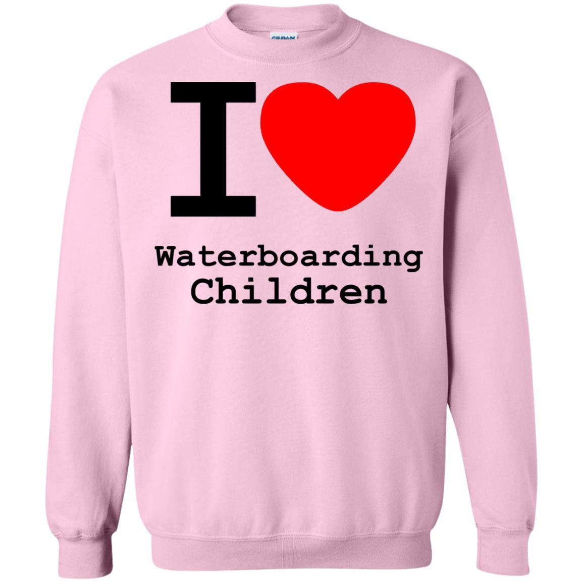 I love Waterboarding Children - Crewneck Pullover Sweatshirt Light Pink / 5XL