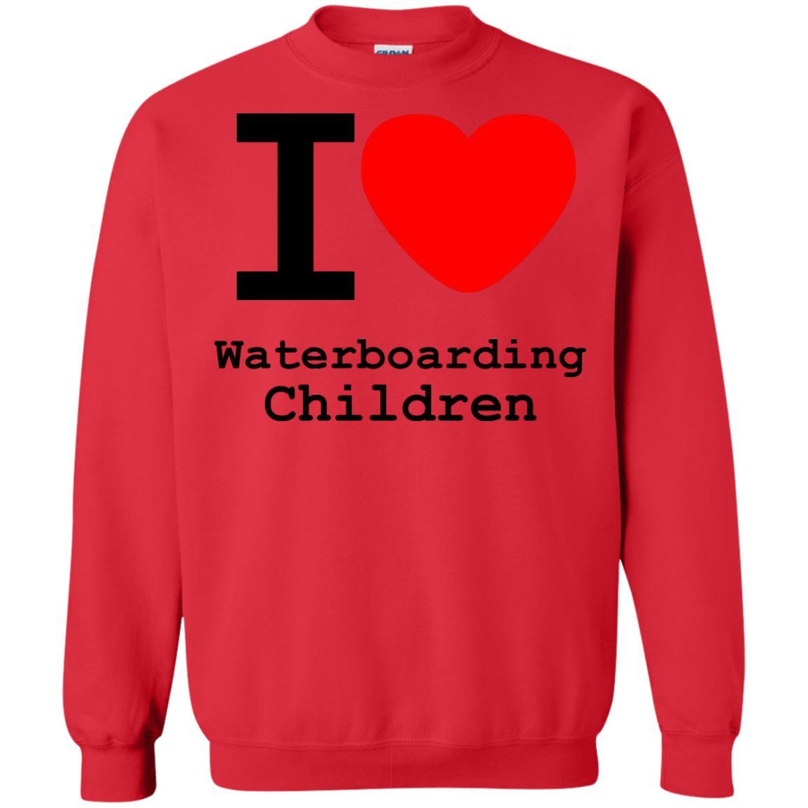 I love Waterboarding Children - Crewneck Pullover Sweatshirt Red / 5XL