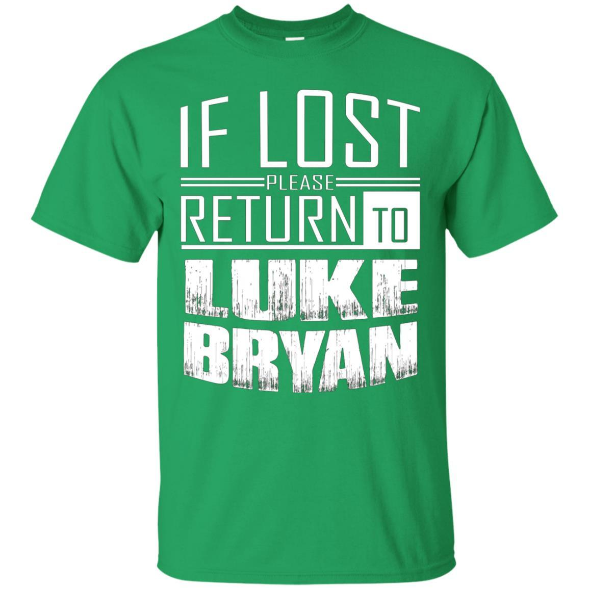 if lost please return to luke name bryan T-Shirt Irish Green / 5XL