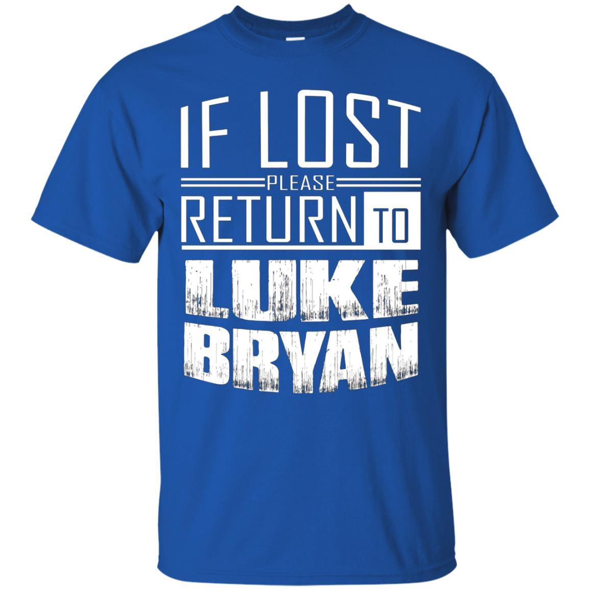 if lost please return to luke name bryan T-Shirt Royal / 5XL