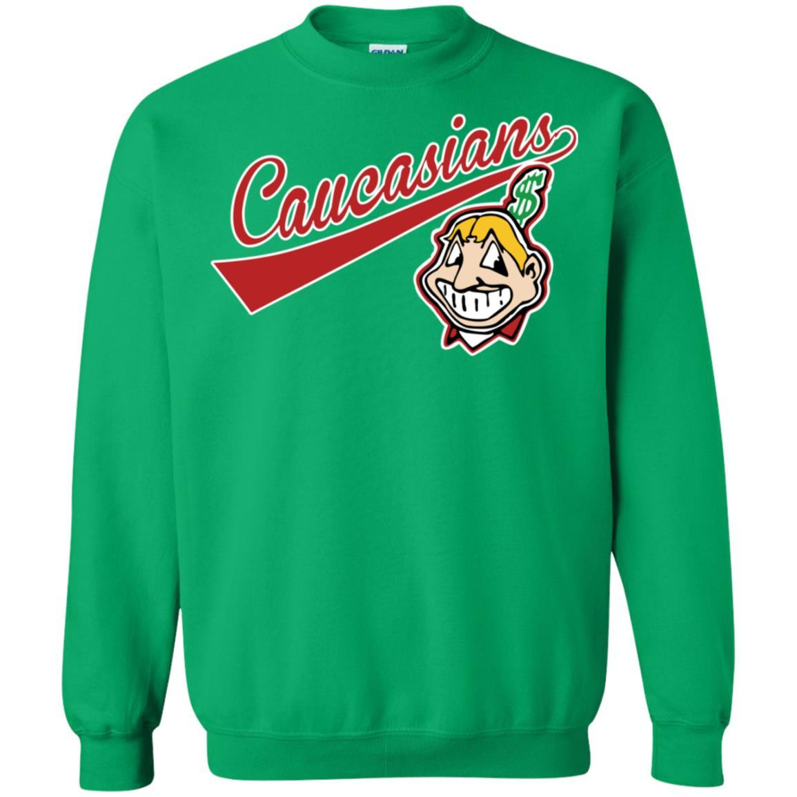 Cleveland Caucasians Native Go Indians - Pullover Sweatshirt Irish Green / 5XL