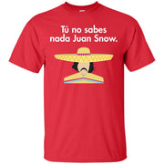 Tu No Sabes Nada Juan Snow. You Know Nothing T-Shirt Hoodie