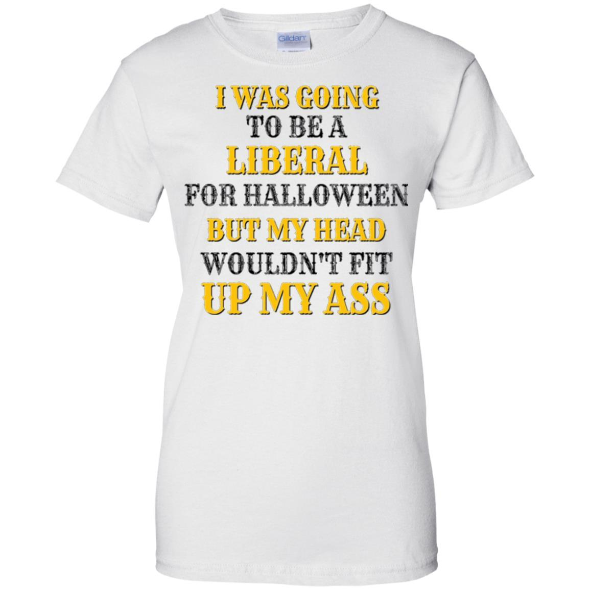 I Was Going to be a Liberal for Halloween Funny T-Shirt