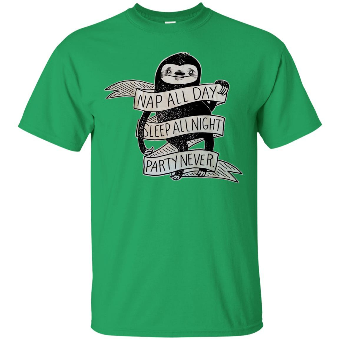 Sloth Shirt Nap all day,sleep all night,party never T-shirt