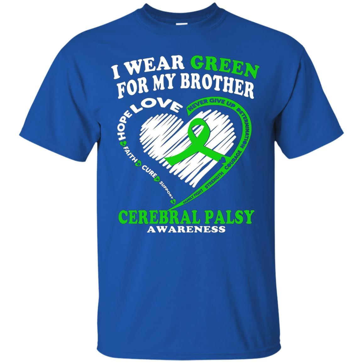 Cerebral Palsy Shirt - I Wear Green For My Brother