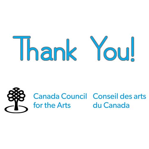 Thank you to the Canada Council for the Arts!