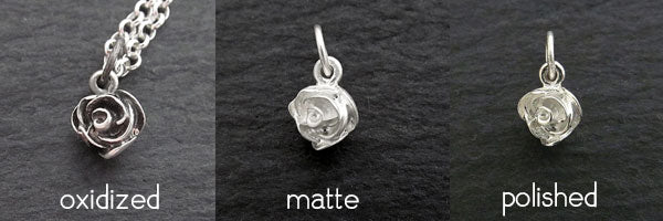 Silver Rose finishes available, oxidized, matte and polished