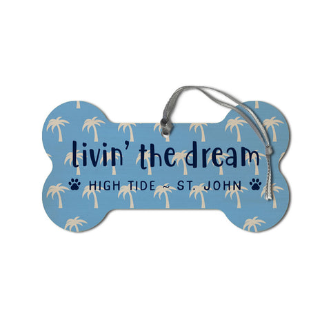 LIVIN' THE DREAM DOG BONE WOOD ORNAMENT