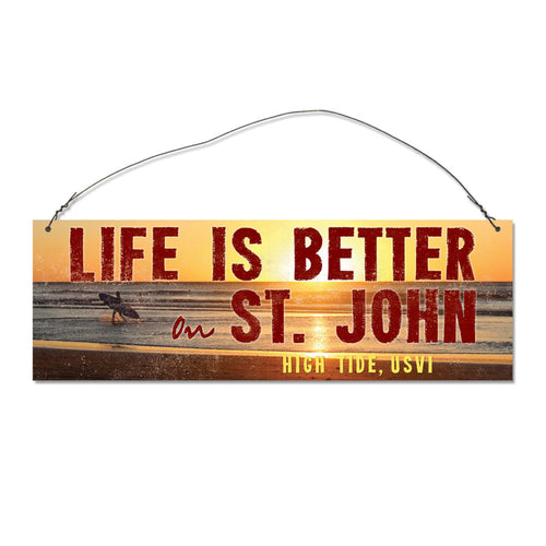 LIFE IS BETTER TIN SIGN