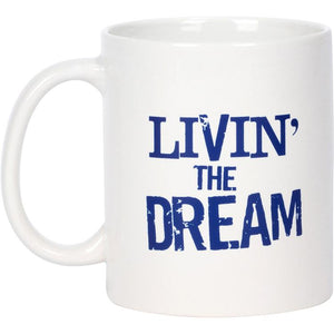 LIVIN' THE DREAM TWO COFFEE MUGS