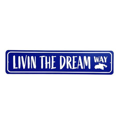 LIVIN' THE DREAM WAY TIN SIGN