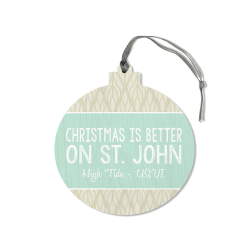 CHRISTMAS IS BETTER WOODEN ORNAMENT