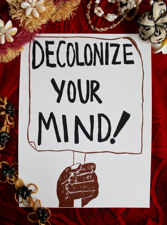 Decolonize Your Mind Print