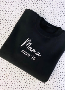 Mama since- Sweatshirt