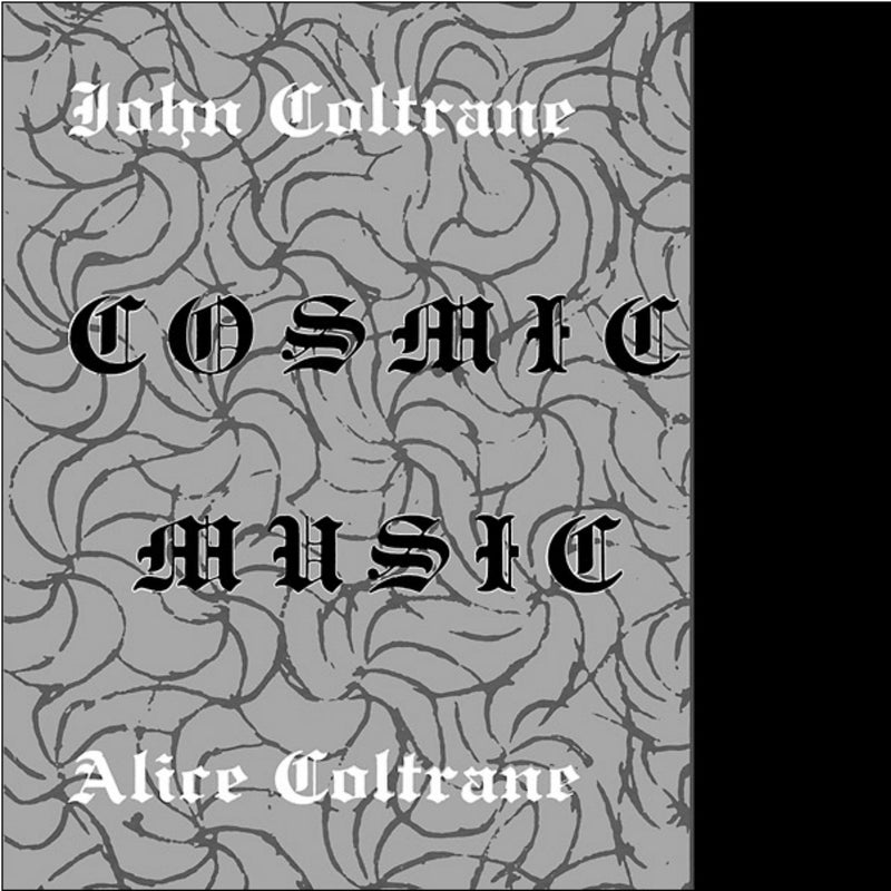 John & Alice Coltrane - Cosmic Music