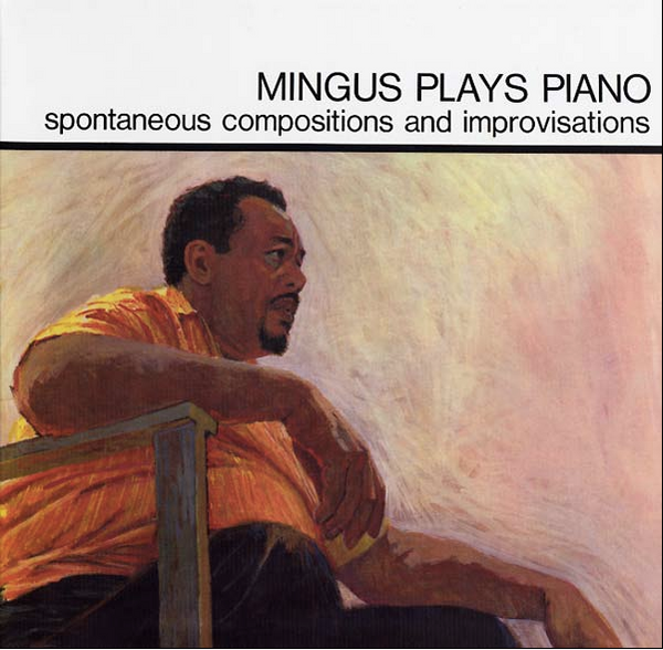 Charles Mingus - Mingus Plays Piano