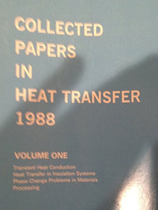 Collected Papers in Heat Transfer 1988 (H T D, Vol 104)