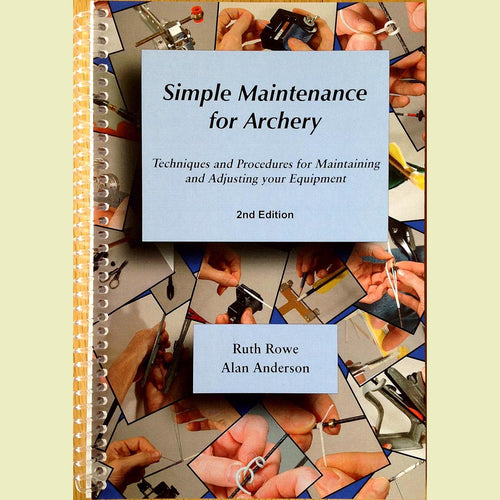 Simple Maintenance for Archery- 2nd Edition