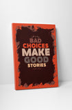 Vintage Sign Bad Choices Make Good Stories Canvas Wall Art