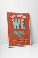 Vintage Sign Houston We Have a Problem Canvas Wall Art
