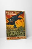 Vintage Ad Poster Treat Them Rough Canvas Wall Art