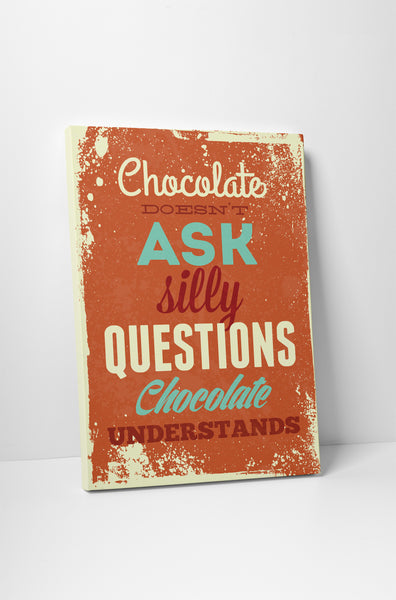 Vintage Sign Chocolate Doesn't Ask Silly Questions Canvas Wall Art