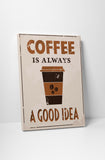 Vintage Sign Coffee is Always a Good Idea Canvas Wall Art
